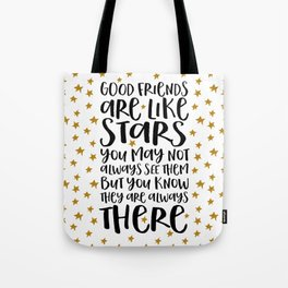 Good Friends Are Like Stars Tote Bag