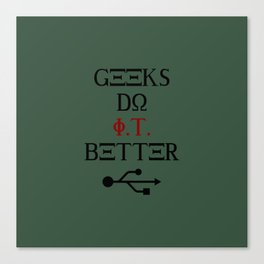 Geeks Do It Better Canvas Print