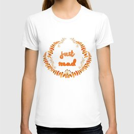 Just read (fall colours) T-shirt