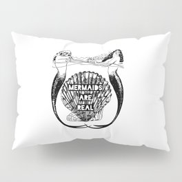 Mermaids Are Real Pillow Sham