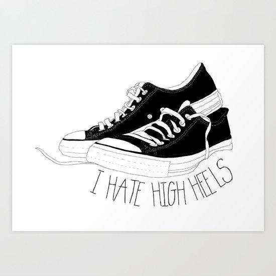 I HATE HIGH HEELS _ SHOES CONVERSE  Art Print
