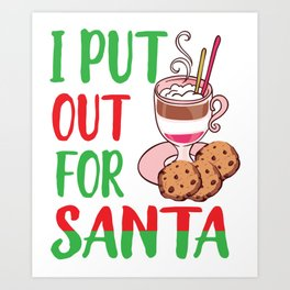 I Put Out For Santa Funny Christmas Cookie Holiday T-Shirt Art Print