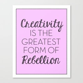 Creativity is the Greatest form of Rebellion - Lavender Canvas Print