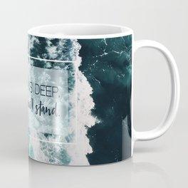 In Oceans Deep My Faith Will Stand Coffee Mug