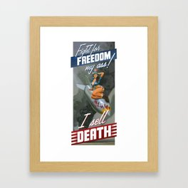 Fight for Freedom My Ass! I Sell Death Framed Art Print