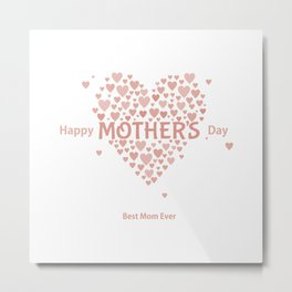 Mothers Day Best Mom Ever Metal Print