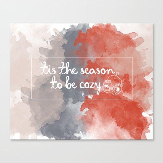 Tis the season to be cozy! Canvas Print