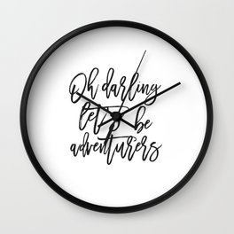 Oh Darling Let's Be Adventurers,Bedroom Decor,Gift For Her,Husband Gift,Funny Print,Scandinavian Pri Wall Clock