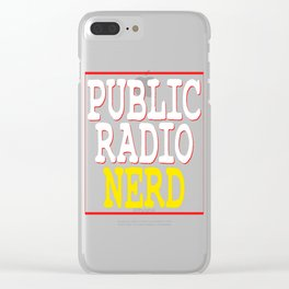 """""""Public Radio Nerd"""" tee design for you and your nerdy friends! Perfect to mock your friends too!  Clear iPhone Case"""
