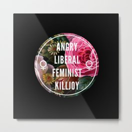 angry liberal feminist killjoy Metal Print