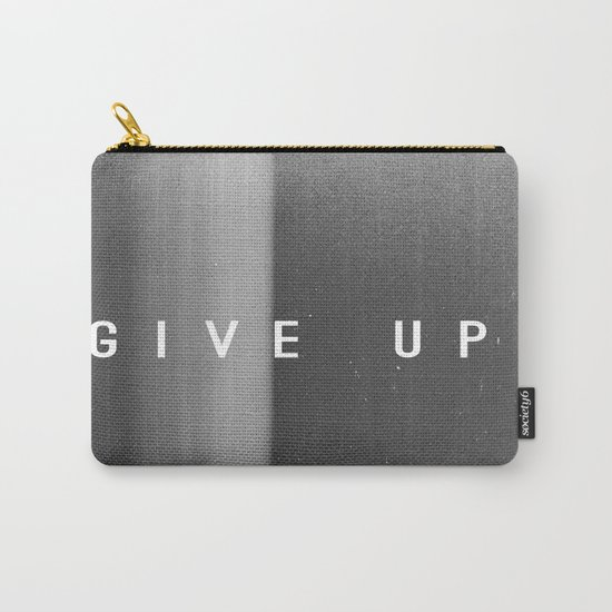 Give Up Carry-All Pouch