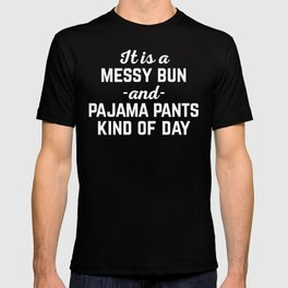 Messy Bun Day Funny Quote T-shirt
