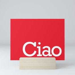 Ciao Mini Art Print