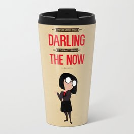 Lab No. 4 I Never Look Back Edna 'E' Mode The Incredibles Movie Quote Poster Travel Mug