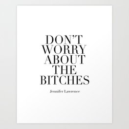 PRINTABLE WALL ART, Don't Worry About The Bitches,Office Sign,Girls Room Decor,Girly Print,Fashion Art Print