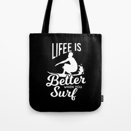 Surfer Life Is Better Saying Gift Tote Bag