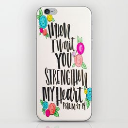 Psalm 27: 15 When I Wait You Strengthen My Heart iPhone Skin
