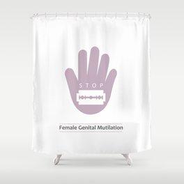STOP female genital mutilation Shower Curtain