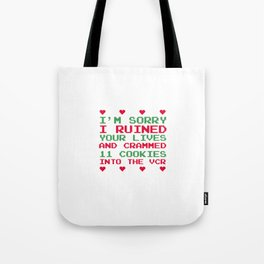Sorry I Ruined Lives Crammed 11 Cookies in VCR T-Shirt Tote Bag