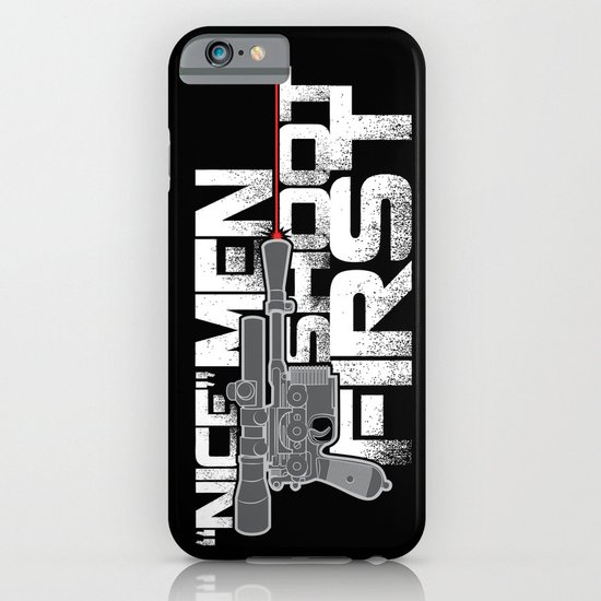 Nice Men Shoot First iPhone & iPod Case
