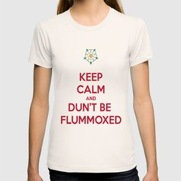 Keep Calm and Dun't Be Flummoxed T-shirt