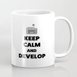 Keep calm and develop Coffee Mug