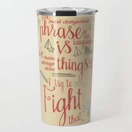 Grace Hopper quote, I always try to Fight That, Color version, inspiration, motivation, sentence Travel Mug