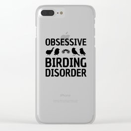 Obsessive Birding Disorder Funny Birdwatching product Clear iPhone Case