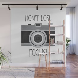 Don't Lose Focus! Wall Mural