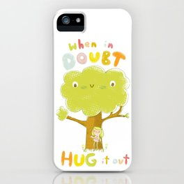 When in doubt, Hug it out iPhone Case