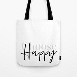 Text Art CHOOSE HAPPY Tote Bag