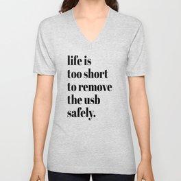 Life is Too Short Unisex V-Neck