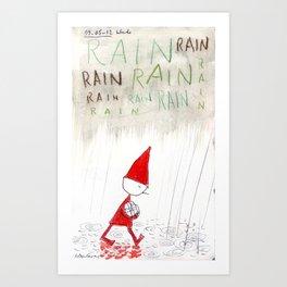 Rain, Rain, Rain! Art Print
