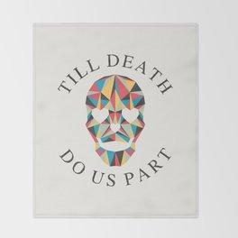 Till death Throw Blanket