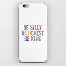 Be Silly Be Honest Be Kind iPhone Skin
