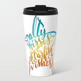 Salty Kisses & Starfish Wishes Beach Hand Lettering Design Travel Mug
