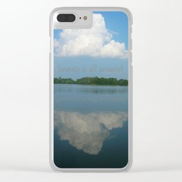 Beauty is all around Clear iPhone Case