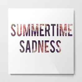 Summertime sadness Metal Print