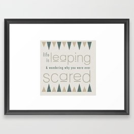 Life Is Leaping & Wondering Why You Were Scared Framed Art Print
