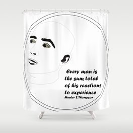The Human Experience by Hunter S Thompson Shower Curtain