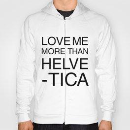 More than Helvetica Hoody