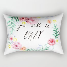 You Will Be Okay Typography with Flowers Rectangular Pillow