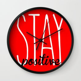 Stay Positive  Wall Clock
