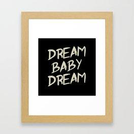 Dream Baby Dream Framed Art Print