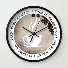 At the bottom of this coffee cup... Wall Clock