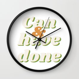 Can and Have Done - book Atticus quote typography Wall Clock