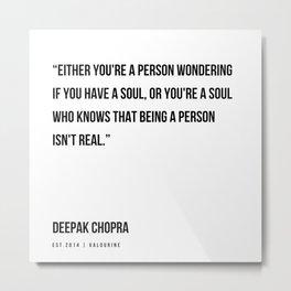 98   | Deepak Chopra Quotes | 191006 Metal Print