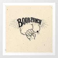 boob Art Prints featuring Boob Punch! by Coreysnightout