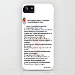 ONCE SPRINKLED BY A SAINTLY TEAR (a poem honoring The Mother Teresa) iPhone Case