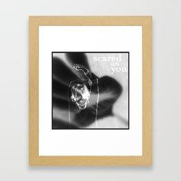 Scared as you Framed Art Print